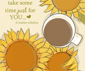 coffee, quotes, and sunflower image