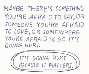 quotes, hurt, and afraid image