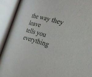 leave, everything, and way image