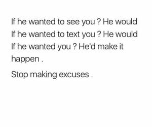 excuses, happen, and he image