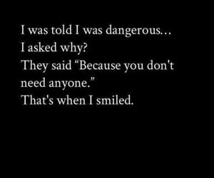 quotes, dangerous, and smile image