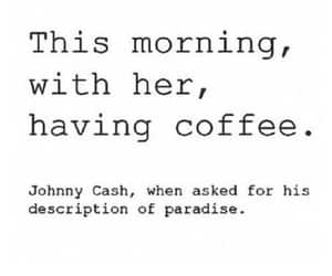 love, coffee, and Johnny Cash image