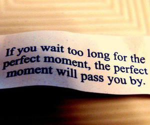 quote, moment, and perfect image