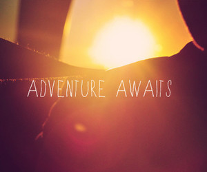 adventure, quote, and awaits image