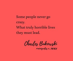 charles bukowski, quote, and miniquotes image