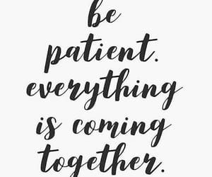 inspirational, patience, and quotes image