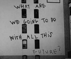 black and white, phrases, and future image