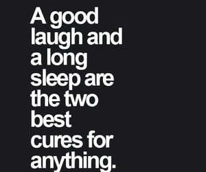 a good laugh, the best cures, and a long sleep image