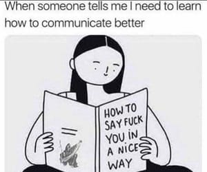 communicate, nice, and fuck you image