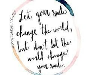 quotes, change, and smile image
