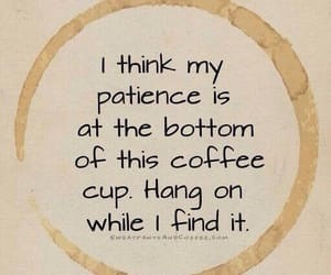 coffee and patience image