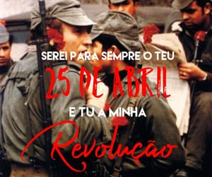 25 de Abril, tropa, and frases image