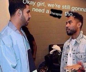 meme, Drake, and therapist image