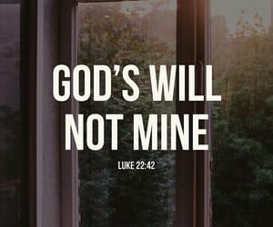 god, bible verse, and luke 22:42 image