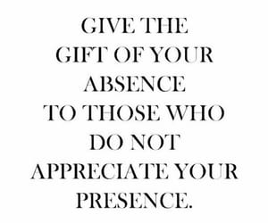 absence, appreciate, and quotes image
