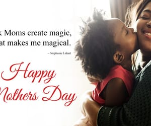 black mom quotes, black mother sayings, and black mothers day images image