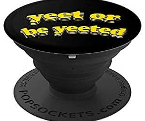 popsocket and yeet or be yeeted image