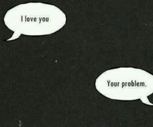 love, problem, and I Love You image