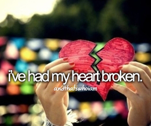 broken, broken heart, and and that's who i am image