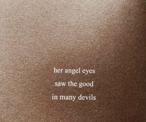 Her angel eyes saw the good in many devils