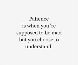 mad, patience, and quote image