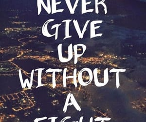 fight, give up, and quote image