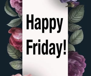 friday, happy friday, and sending good vibes image