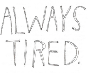 tired, always, and quotes image