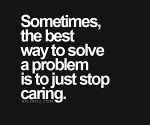 quotes, problem, and caring image