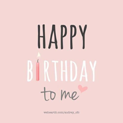 Happy Birthday To Me.Happy Birthday To Me 3 June On We Heart It