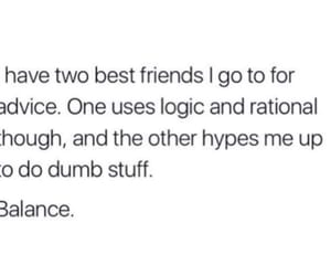 advice, best friends, and dumb image