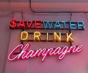 champagne, neon, and quotes image