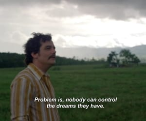 narcos, Dream, and quotes image