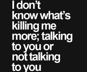 break up, not talking to you, and we dont talk anymore image