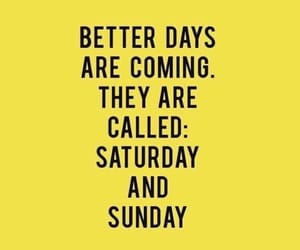 saturday, Sunday, and quotes image