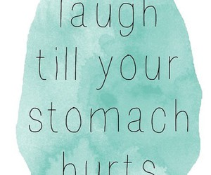 laugh, quote, and stomach image
