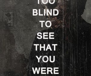 i was too blind and you were too deaf image