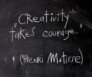 quotes, creativity, and courage image