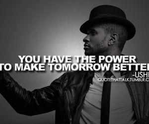 quote, usher, and power image