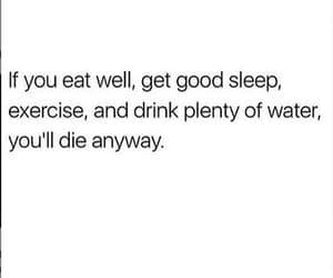 die, sleep, and drink image