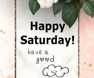 saturday, happy saturday, and daily message image