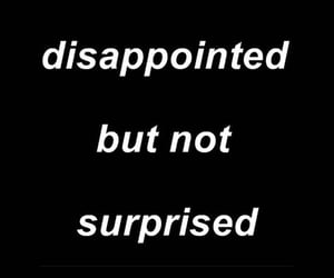 quotes, sad, and disappointed image