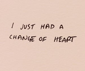 change, heart, and qoutes image