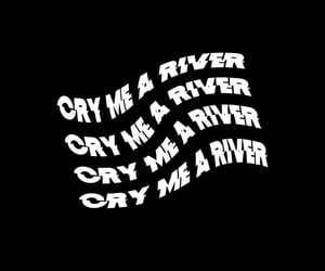 black, editing, and cry me a river image
