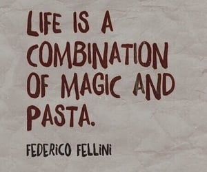 quotes, pasta, and life image