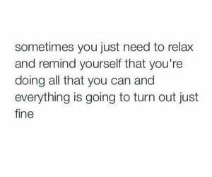 relax, quote, and reminder image