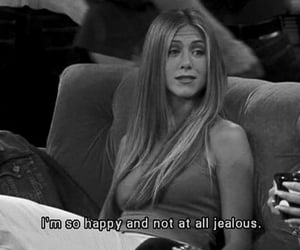 friends, jealous, and quotes image