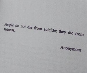 suicide, quote, and sadness image