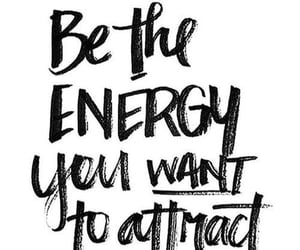 quotes, energy, and attract image