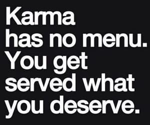 karma, quotes, and deserve image